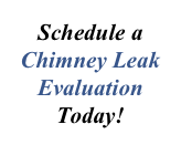 Schedule a Chimney Leak Evaluation Today!
