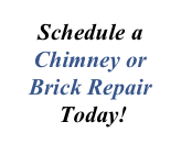 Schedule a Chimney or Brick Repair  Today!