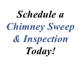 Schedule a Chimney Sweep & Inspection Today!